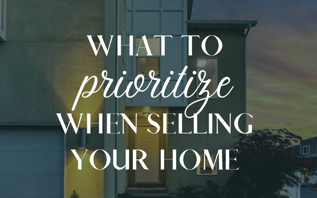 Selling Your Home? Here's What to Prioritize